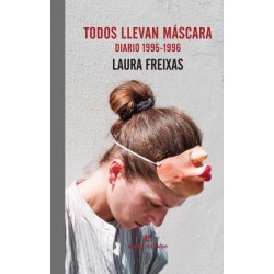 TODOS LLEVAN MASCARA. DIARIO 1995-1996