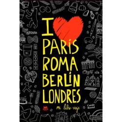 PARIS ROMA BERLIN LONDRES. MI LIBRO-VIAJE