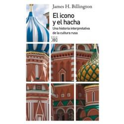 EL ICONO Y EL HACHA. UNA HISTORIA INTERPRETATIVA DE LA CULTURA RUSA