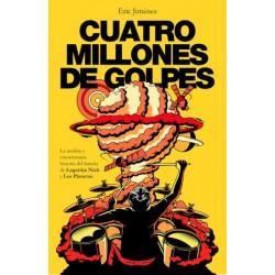 CUATRO MILLONES DE GOLPES. LA INSOLITA Y EMOCIONANTE HISTORIA DEL BATERIA DE LAGARTIJA NICK Y LOS PLANETAS