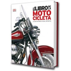 EL LIBRO DE LA MOTOCICLETA. LA GUIA HISTORICA VISUAL DEFINITIVA