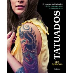 TATUADOS. EL MUNDO DEL TATUAJE: DE LA TRANSGRESION A LA TENDENCIA