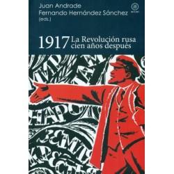 1917. LA REVOLUCION RUSA CIEN AÑOS DESPUES
