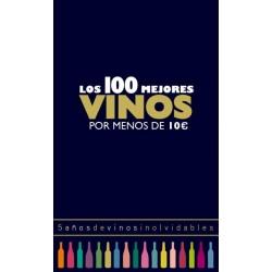 LOS 100 MEJORES VINOS POR MENOS DE 10 EUROS, 2018. 5 AÑOS DE VINOS INOLVIDABLES
