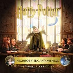 HARRY POTTER. HECHIZOS Y ENCANTAMIENTOS. UN ALBUM DE LAS PELICULAS