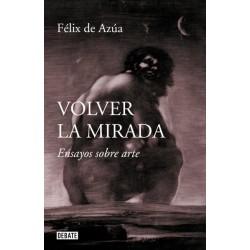 VOLVER LA MIRADA. ENSAYOS SOBRE ARTE