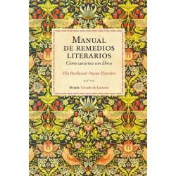 MANUAL DE REMEDIOS LITERARIOS. COMO CURARNOS CON LIBROS