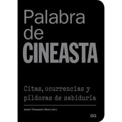 PALABRA DE CINEASTA. CITAS, OCURRENCIAS Y PILDORAS DE SABIDURIA