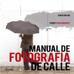 MANUAL DE FOTOGRAF¡A DE CALLE. (STREET PHOTOGRAPHY)