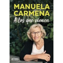 A LOS QUE VIENEN. DEMOCRACIA, DESIGUALDAD, JUSTICIA, EDUCACION, ECOLOGIA, SEXUALIDAD, FELICIDAD EXPLICADAS A LOS JOVENES