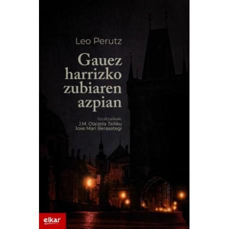 GAUEZ HARRIZKO ZUBIAREN AZPIAN