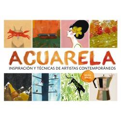 ACUARELA. INSPIRACION Y TECNICAS DE ARTISTAS CONTEMPORANEOS