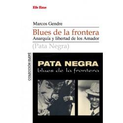 BLUES DE LA FRONTERA. ANARQUIA Y LIBERTADA DE LOS AMADOR
