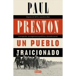 UN PUEBLO TRAICIONADO. ESPAÑA DE 1876 A NUESTROS DIAS: CORRUPCION, INCOMPETENCIA POLITICA Y DIVISION SOCIAL