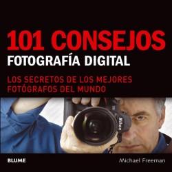 101 CONSEJOS. FOTOGRAF¡A DIGITAL. LOS SECRETOS DE LOS MEJORES FOTOGRAFOS DEL MUNDO