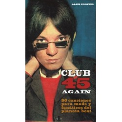 CLUB 45 AGAIN. 90 CANCIONES PARA MODS Y FANATICOS DEL PLANETA BEAT