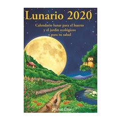 LUNARIO 2020. CALENDARIO LUNAR PARA EL HUERTO