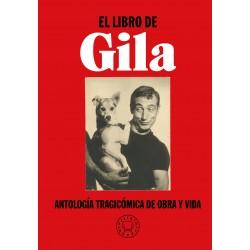 EL LIBRO DE GILA. ANTOLOGIA TRAGICOMICA DE OBRA Y VIDA
