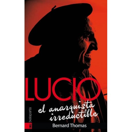 LUCIO. EL ANARQUISTA IRREDUCTIBLE