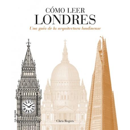 COMO LEER LONDRES. UNA GUIA DE LA ARQUITECTURA LONDINENSE