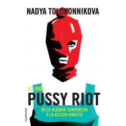EL LIBRO PUSSY RIOT. DE LA ALEGRIA SUBVERSIVA A LA ACCION DIRECTA