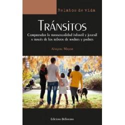 TRANSITOS.COMPRENDER LA TRANSEXUALIDAD INFANTIL Y JUVENIL A TRAVÉS DE LOS RELATOS DE MADRES Y PADRES