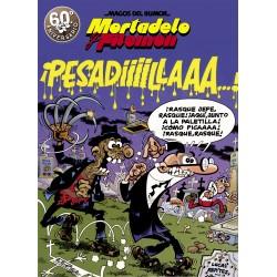 MORTADELO Y FILEMON. ¡PESADIIILAAAA! (MAGOS DEL HUMOR 58)