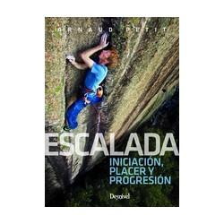 ESCALADA. INICIACION, PLACER Y PROGRESION