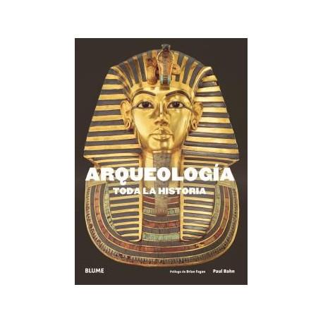 ARQUEOLOGIA. TODA LA HISTORIA