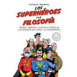 LOS SUPERHEROES Y LA FILOSOFIA. VERDAD, LIBERTAD Y JUSTICIA A TRAVES DE LOS GRANDES DEL COMIC Y EL PENSAMIENTO