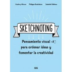 SKETCHNOTING. PENSAMIENTO VISUAL PARA ORDENAR IDEAS Y FOMENTAR LA CREATIVIDAD