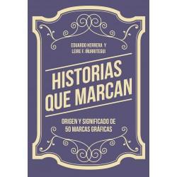 HISTORIAS QUE MARCAN. ORIGEN Y SIGNIFICADO DE 50 MARCAS GRAFICAS