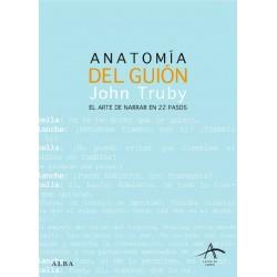 ANATOMIA DEL GUION. EL ARTE DE NARRAR EN 22 PASOS