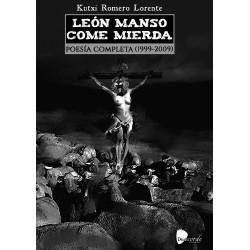 LEON MANSO COME MIERDA. POESIA COMPLETA (1999-2009) (DESACORDE)