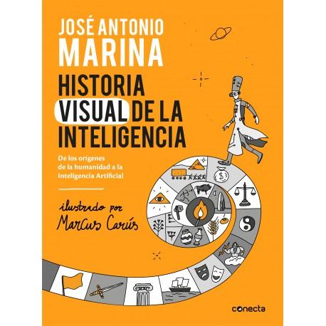 HISTORIA VISUAL DE LA INTELIGENCIA. DE LOS ORIGENES DE LA HUMANIDAD A LA INTELIGENCIA ARTIFICIAL