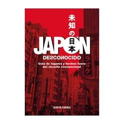 JAPON DESCONOCIDO: GUIA DE LUGARES Y HECHOS FUERA DEL CIRCUITO CONVENCIONAL