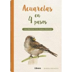 ACUARELAS EN 4 PASOS. 150 PROYECTOS PARA PINTAR