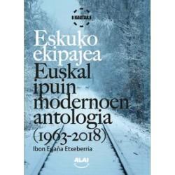 ESKUKO EKIPAJEA - EUSKAL IPUIN MODERNOAREN ANTOLOGIA