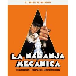 NARANJA MECANICA - EL LIBRO DEL 50 ANIVERSARIO