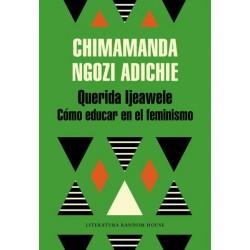 QUERIDA IJEAWELE. COMO EDUCAR EN EL FEMINISMO