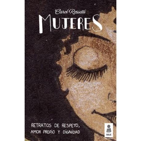 MUJERES. RETRATOS DE RESPETO, AMOR PROPIO Y DIGNIDAD