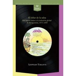 EL DOLAR DE LA SALSA. DEL BARRIO LATINO A LA INDUSTRIA MULTINACIONAL DE FONOGRAMAS (1971-1999)