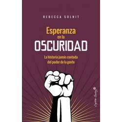 ESPERANZA EN LA OSCURIDAD LA HISTORIA JAMAS CONTADA DEL PODER DE LA GENTE