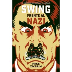 SWING FRENTE AL NAZI. EL JAZZ COMO METAFORA DE LA LIBERTAD